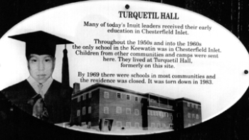 This sign commemorates Turquetil Hall in Chesterfield Inlet. (PHOTO BY JANE GEORGE)